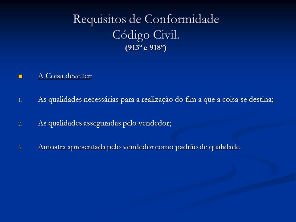 Requisitos de Conformidade Código Civil. (913º e 918º)