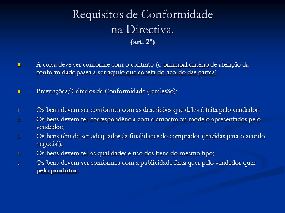 Requisitos de Conformidade na Directiva. (art. 2º)