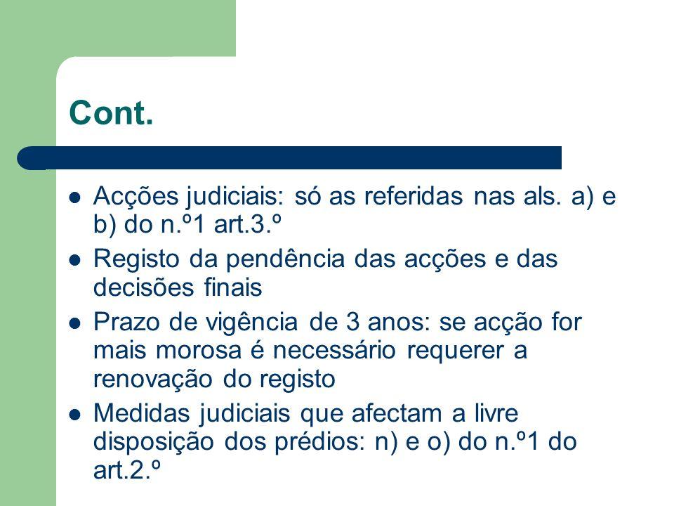 Cont.Acções judiciais: só as referidas nas als. a) e b) do n.º1 art.3.º. Registo da pendência das acções e das decisões finais.