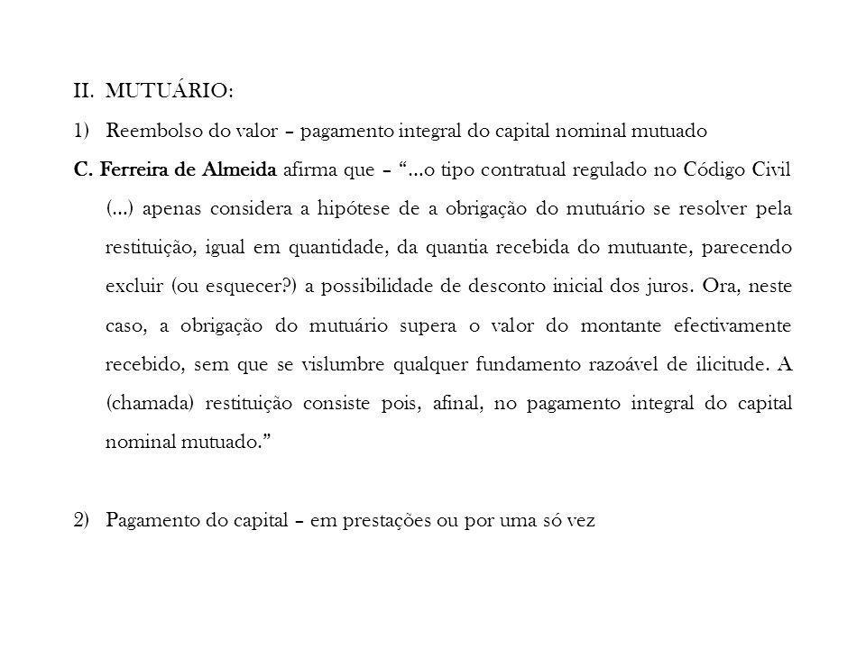 II. MUTUÁRIO: Reembolso do valor – pagamento integral do capital nominal mutuado.