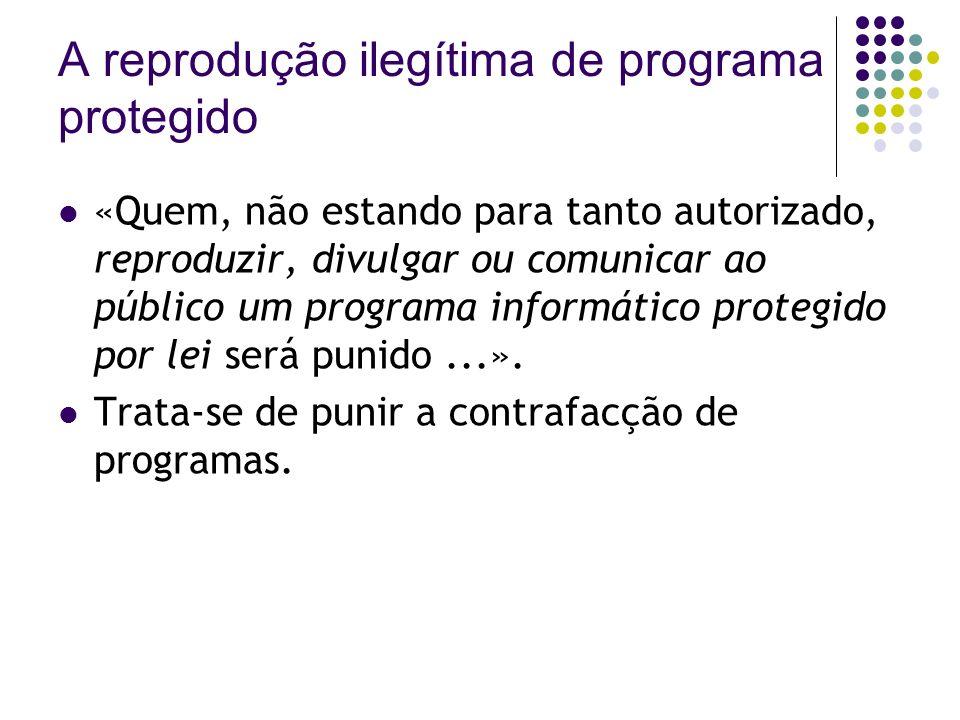 A reprodução ilegítima de programa protegido