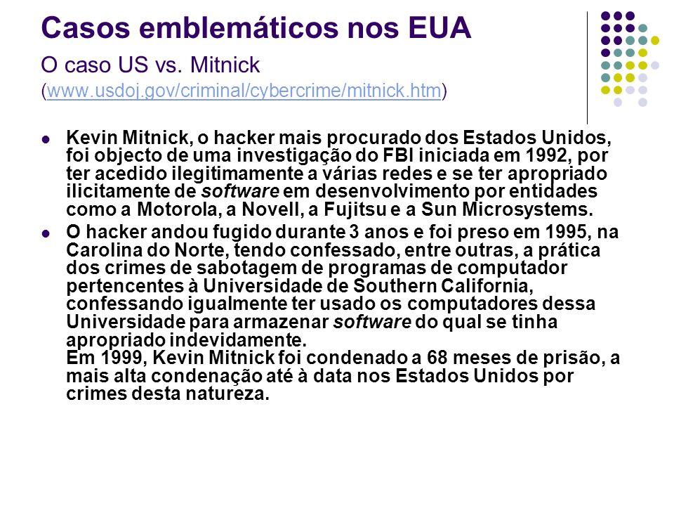 Casos emblemáticos nos EUA O caso US vs. Mitnick (www. usdoj