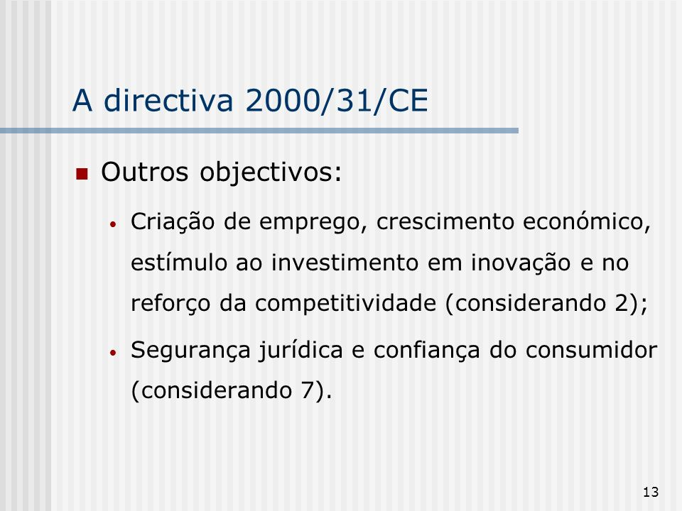 A directiva 2000/31/CE Outros objectivos: