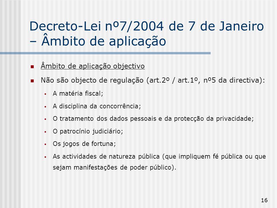 Decreto-Lei nº7/2004 de 7 de Janeiro – Âmbito de aplicação