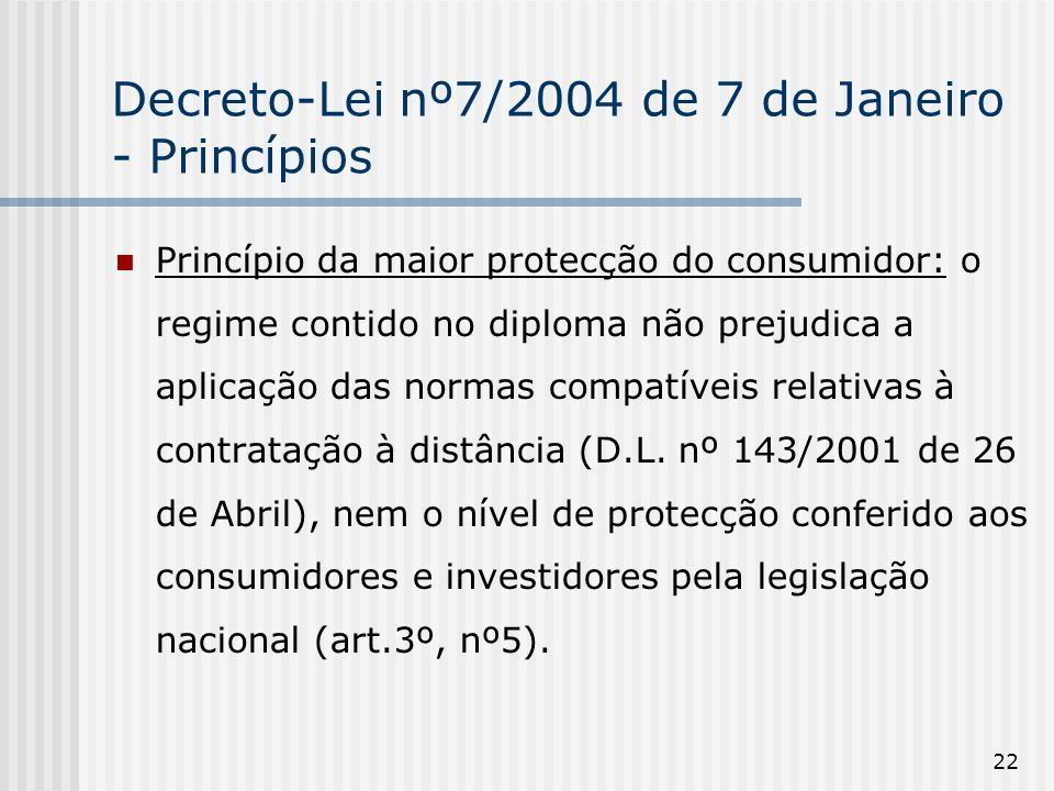 Decreto-Lei nº7/2004 de 7 de Janeiro - Princípios