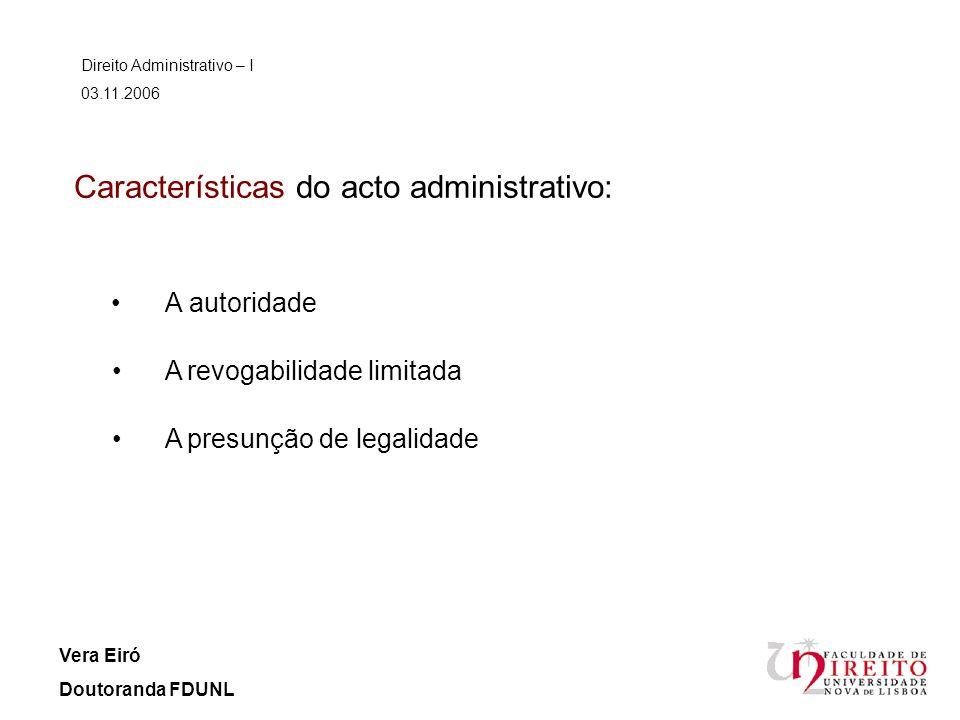 Características do acto administrativo: