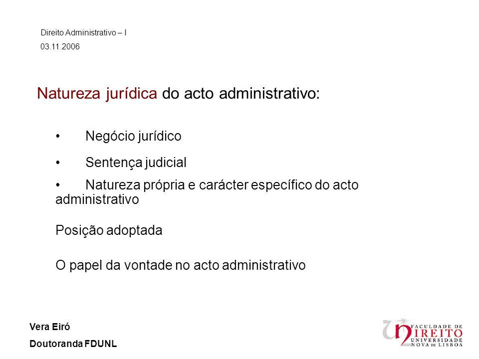 Natureza jurídica do acto administrativo: