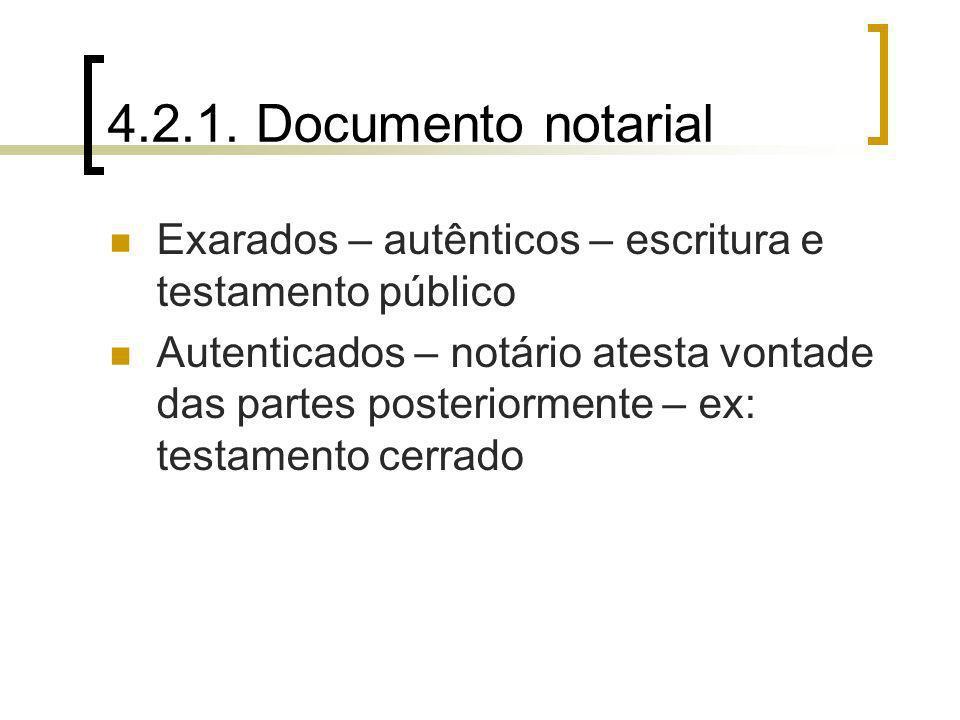 4.2.1. Documento notarial Exarados – autênticos – escritura e testamento público.