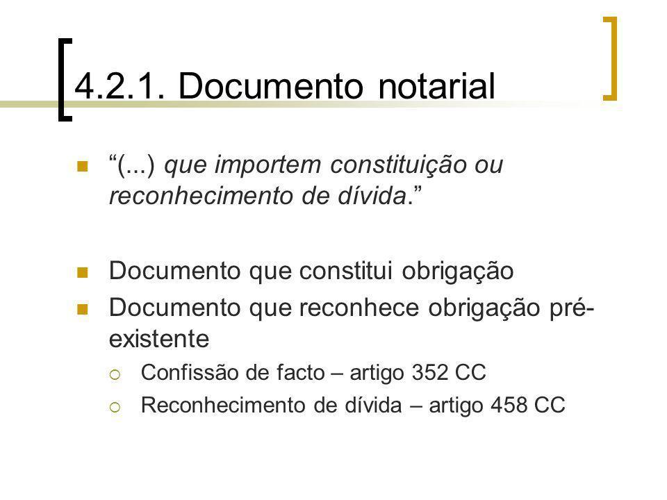 4.2.1. Documento notarial (...) que importem constituição ou reconhecimento de dívida. Documento que constitui obrigação.