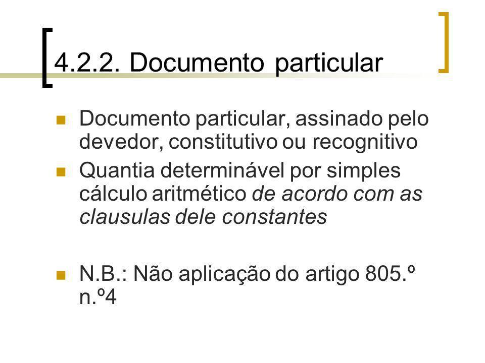 4.2.2. Documento particular Documento particular, assinado pelo devedor, constitutivo ou recognitivo.