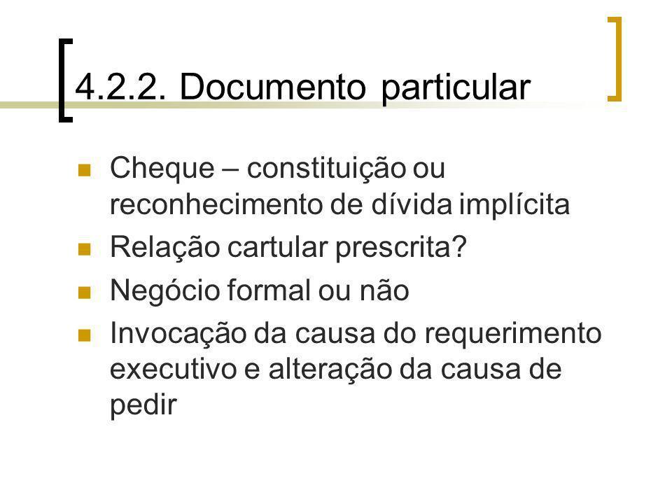 4.2.2. Documento particular Cheque – constituição ou reconhecimento de dívida implícita. Relação cartular prescrita