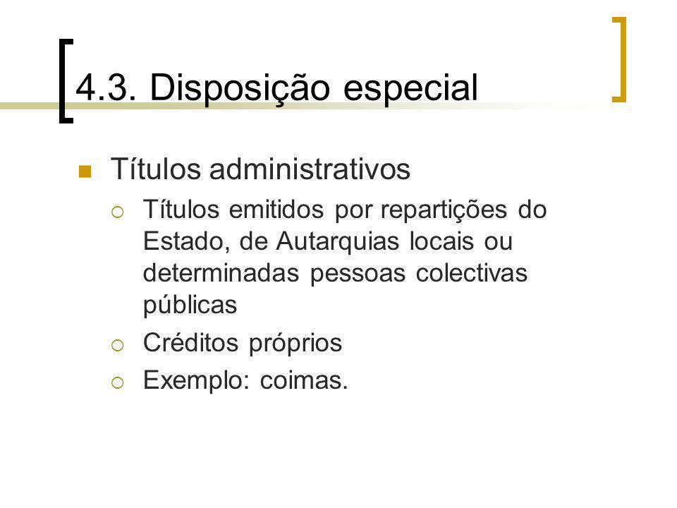 4.3. Disposição especial Títulos administrativos