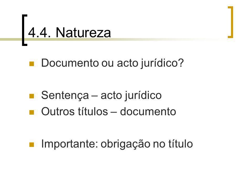 4.4. Natureza Documento ou acto jurídico Sentença – acto jurídico