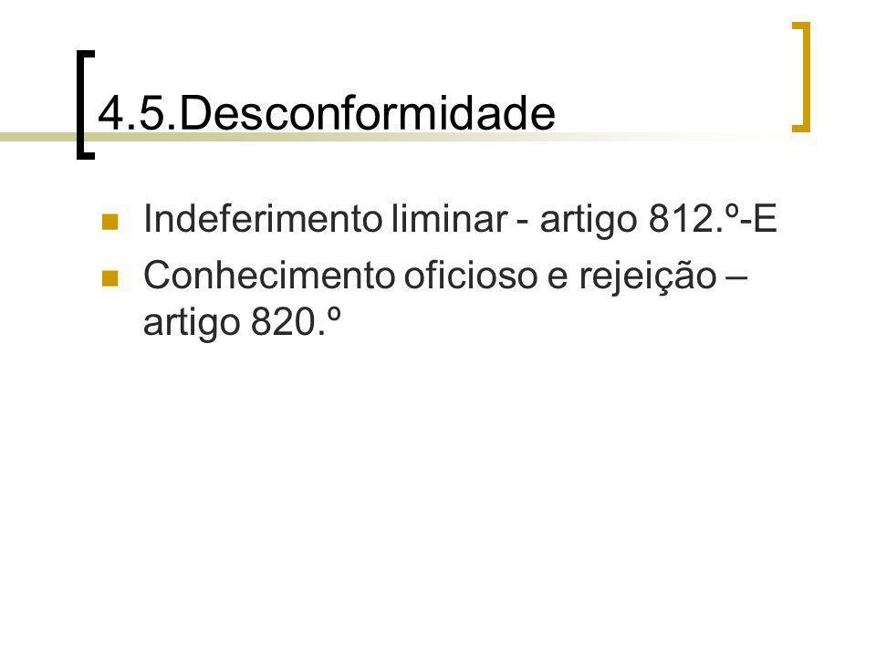 4.5.Desconformidade Indeferimento liminar - artigo 812.º-E