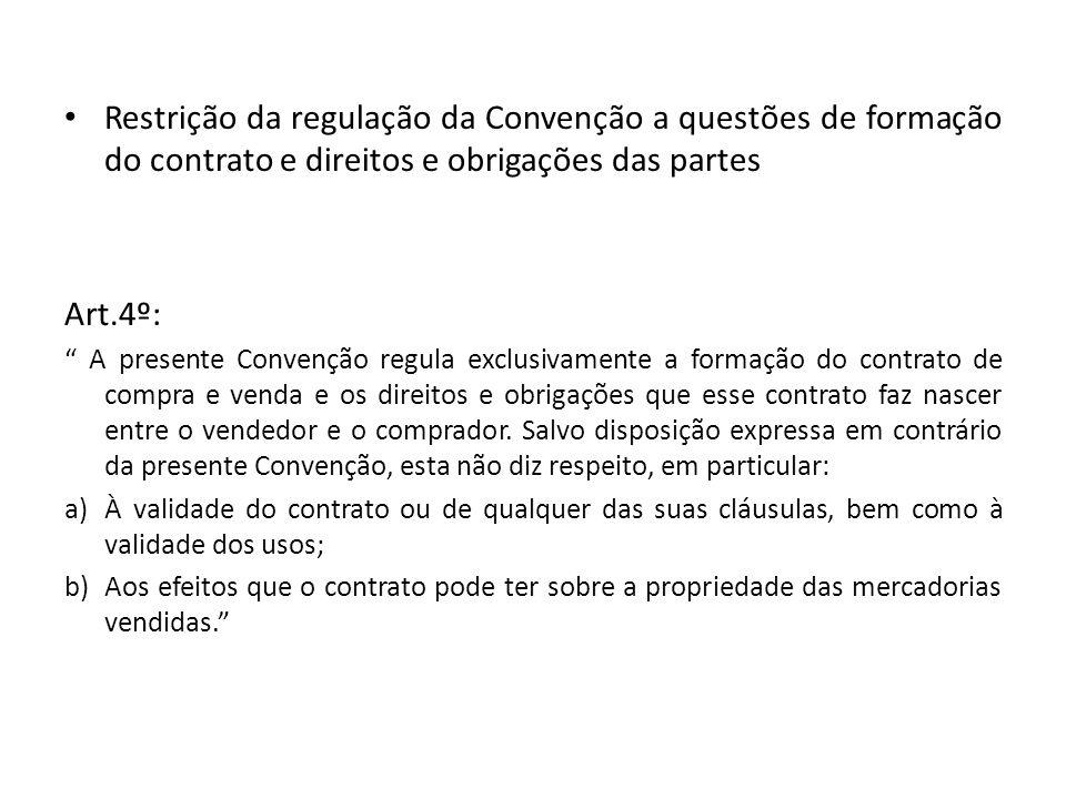 Restrição da regulação da Convenção a questões de formação do contrato e direitos e obrigações das partes