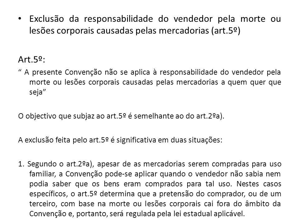 Exclusão da responsabilidade do vendedor pela morte ou lesões corporais causadas pelas mercadorias (art.5º)