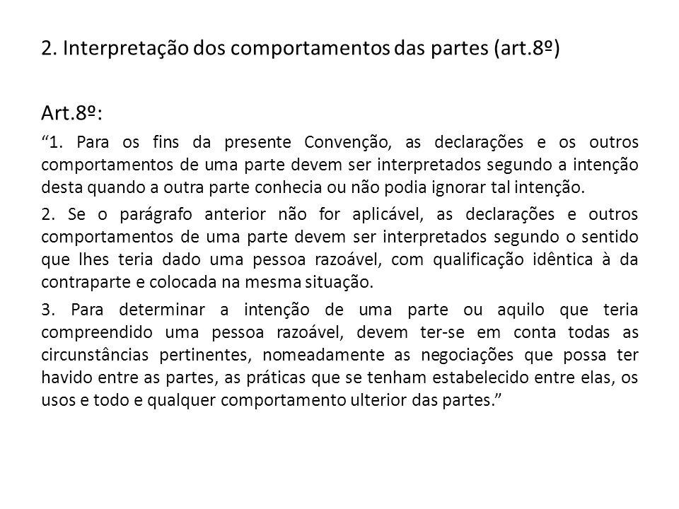 2. Interpretação dos comportamentos das partes (art.8º) Art.8º: