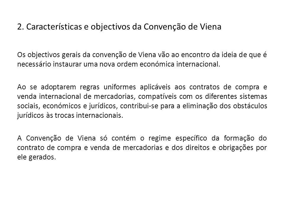 2. Características e objectivos da Convenção de Viena