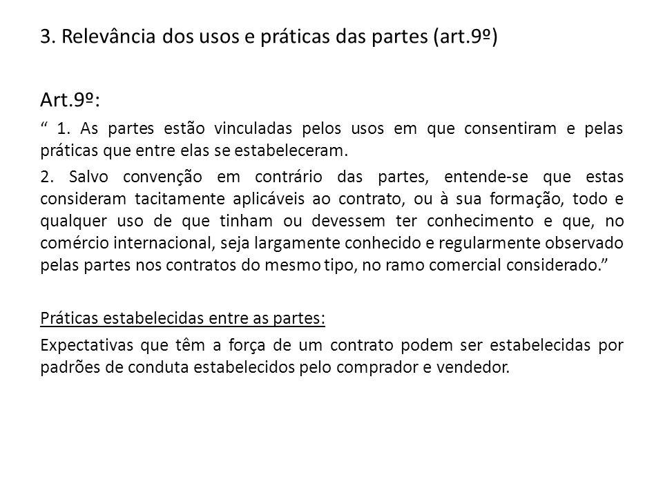 3. Relevância dos usos e práticas das partes (art.9º) Art.9º: