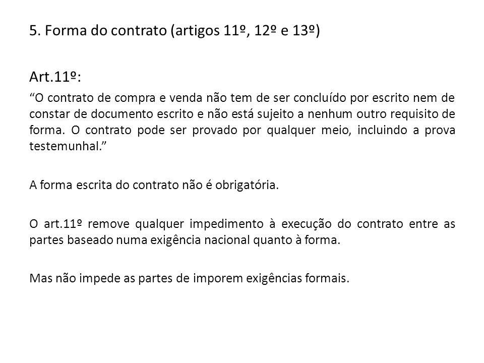 5. Forma do contrato (artigos 11º, 12º e 13º) Art.11º: