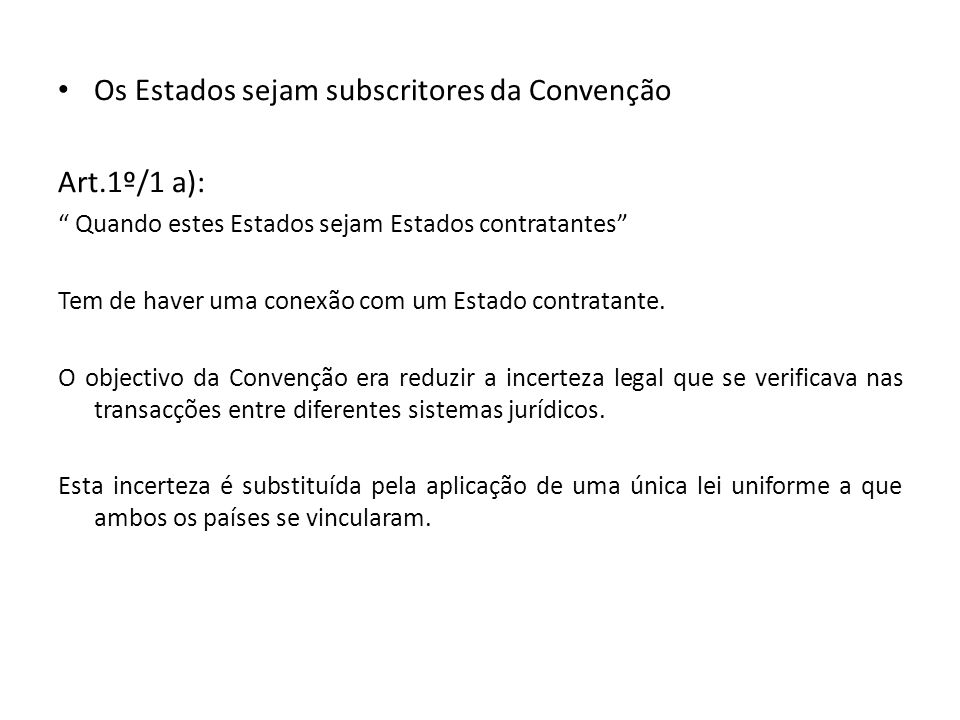 Os Estados sejam subscritores da Convenção Art.1º/1 a):