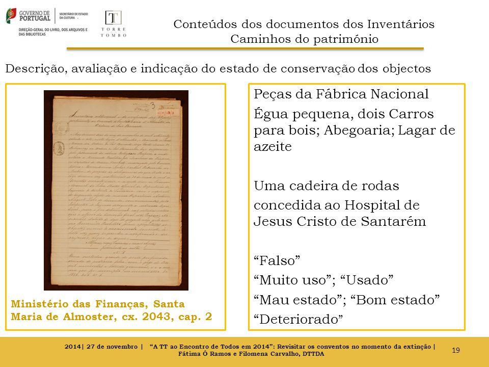 Descrição, avaliação e indicação do estado de conservação dos objectos