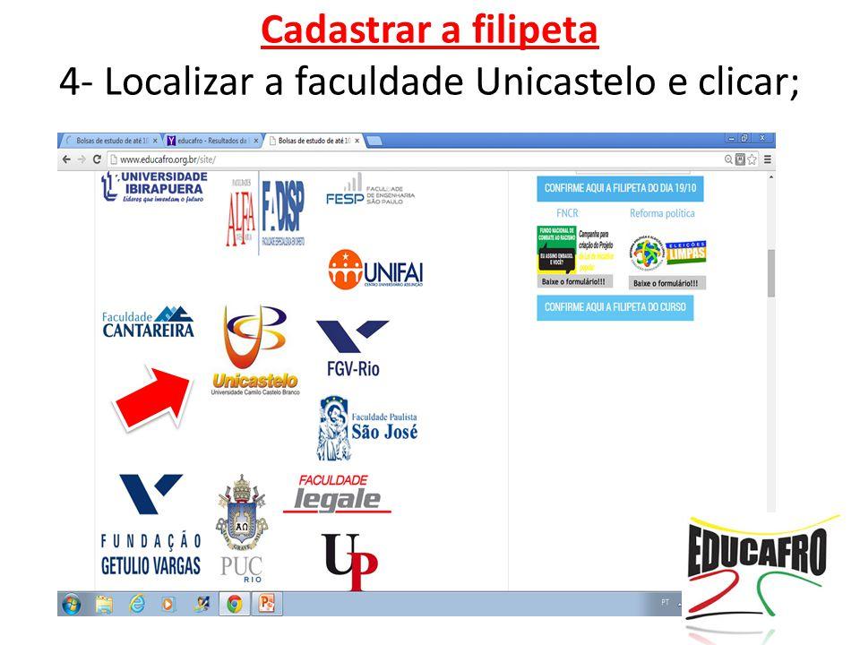 Cadastrar a filipeta 4- Localizar a faculdade Unicastelo e clicar;