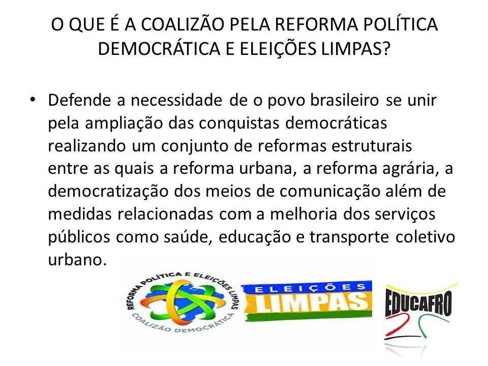 O QUE É A COALIZÃO PELA REFORMA POLÍTICA DEMOCRÁTICA E ELEIÇÕES LIMPAS