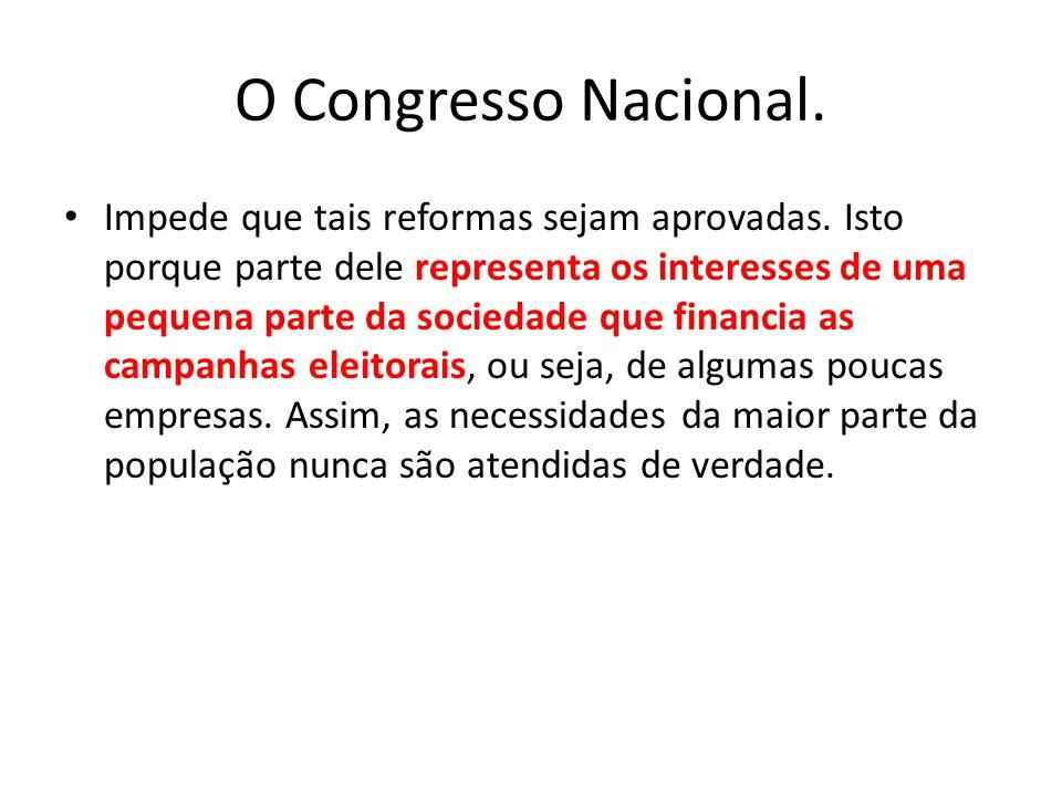 O Congresso Nacional.