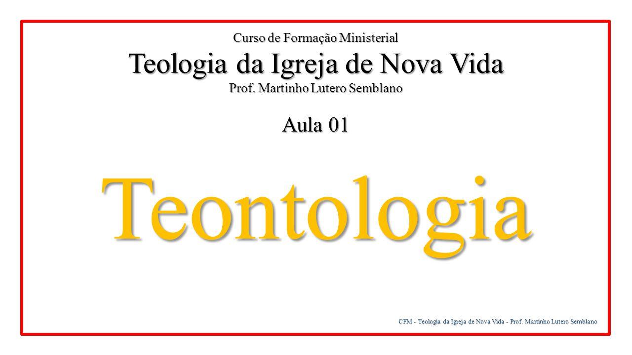 Teontologia Teologia da Igreja de Nova Vida Aula 01