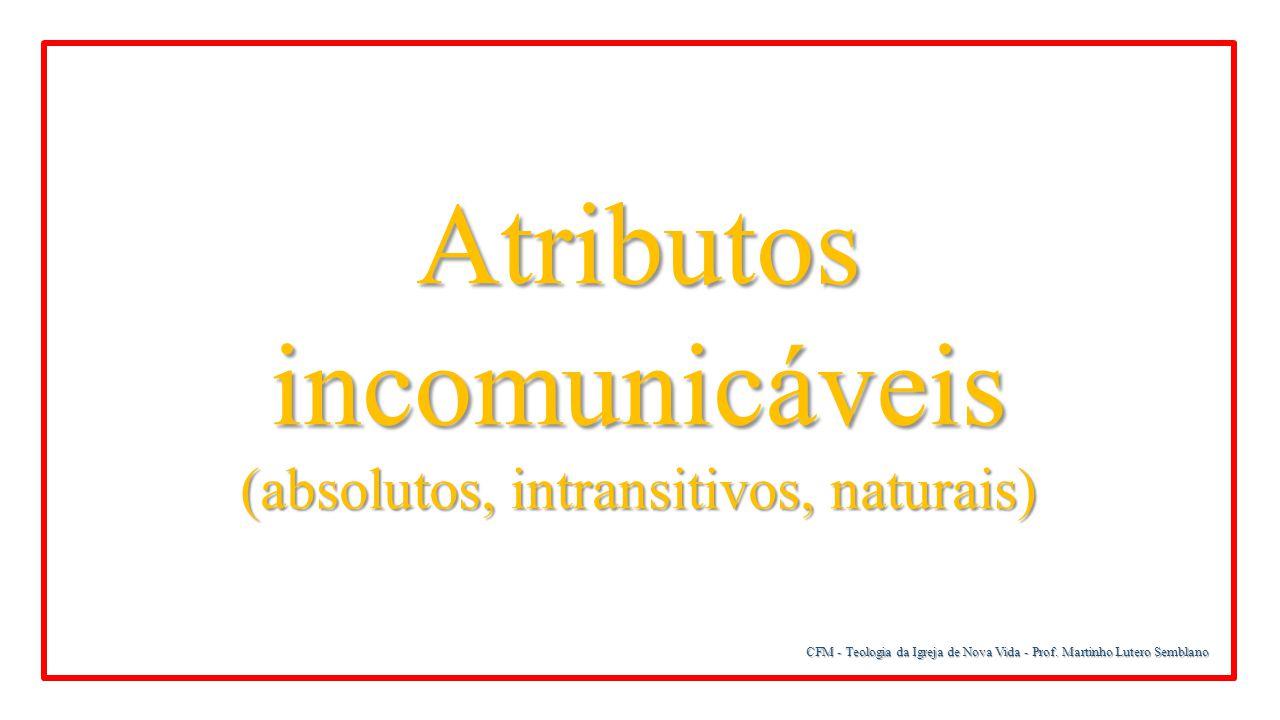 Atributos incomunicáveis