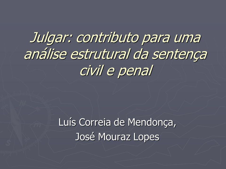 Luís Correia de Mendonça, José Mouraz Lopes