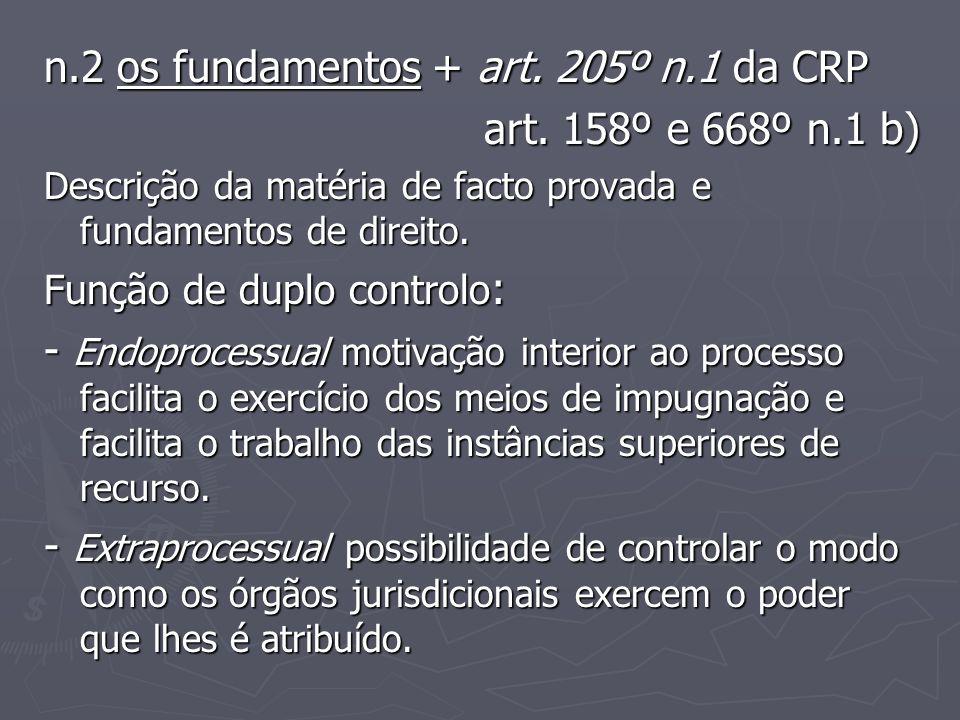 n.2 os fundamentos + art. 205º n.1 da CRP art. 158º e 668º n.1 b)