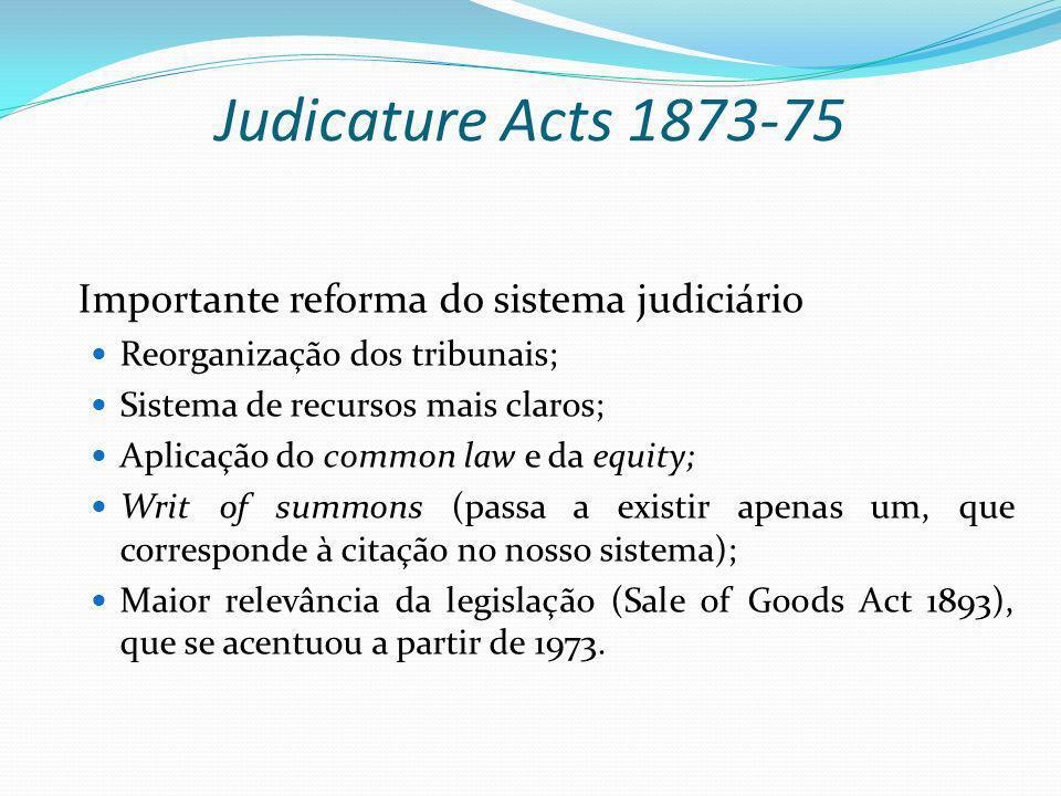 Judicature Acts 1873-75 Importante reforma do sistema judiciário
