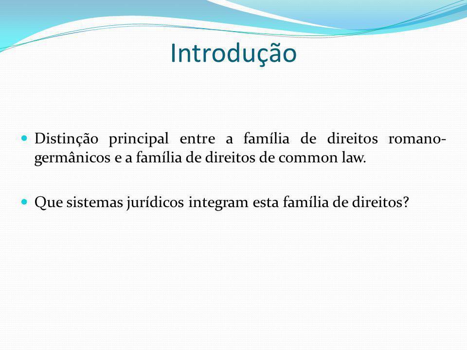 IntroduçãoDistinção principal entre a família de direitos romano-germânicos e a família de direitos de common law.