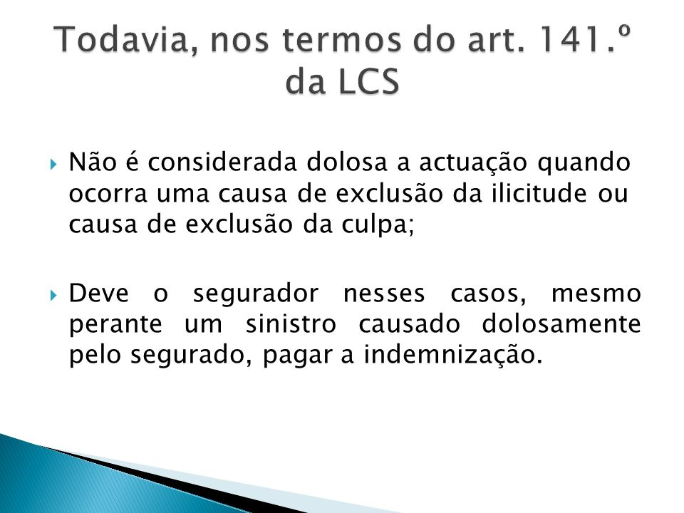 Todavia, nos termos do art. 141.º da LCS