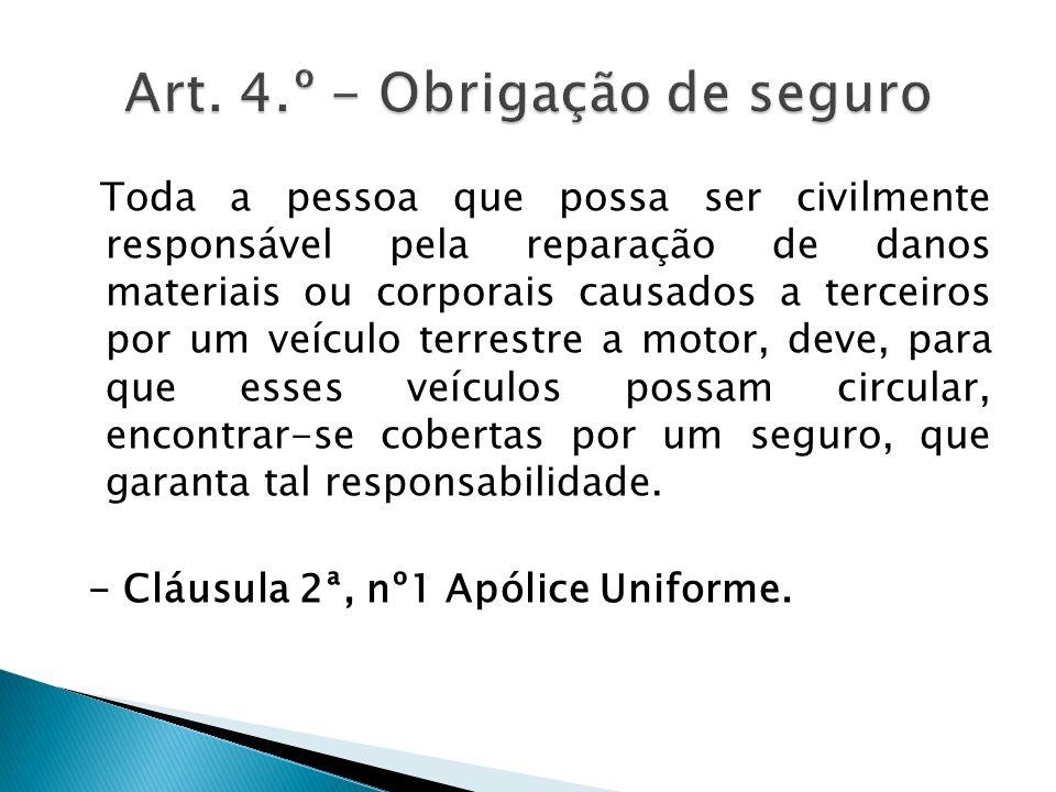 Art. 4.º - Obrigação de seguro