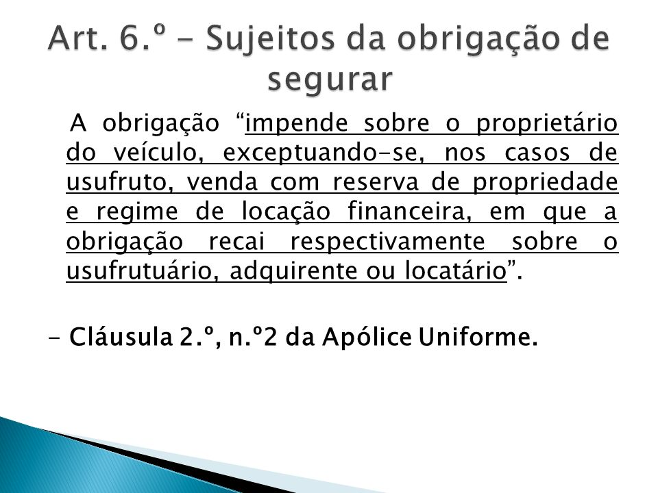 Art. 6.º - Sujeitos da obrigação de segurar