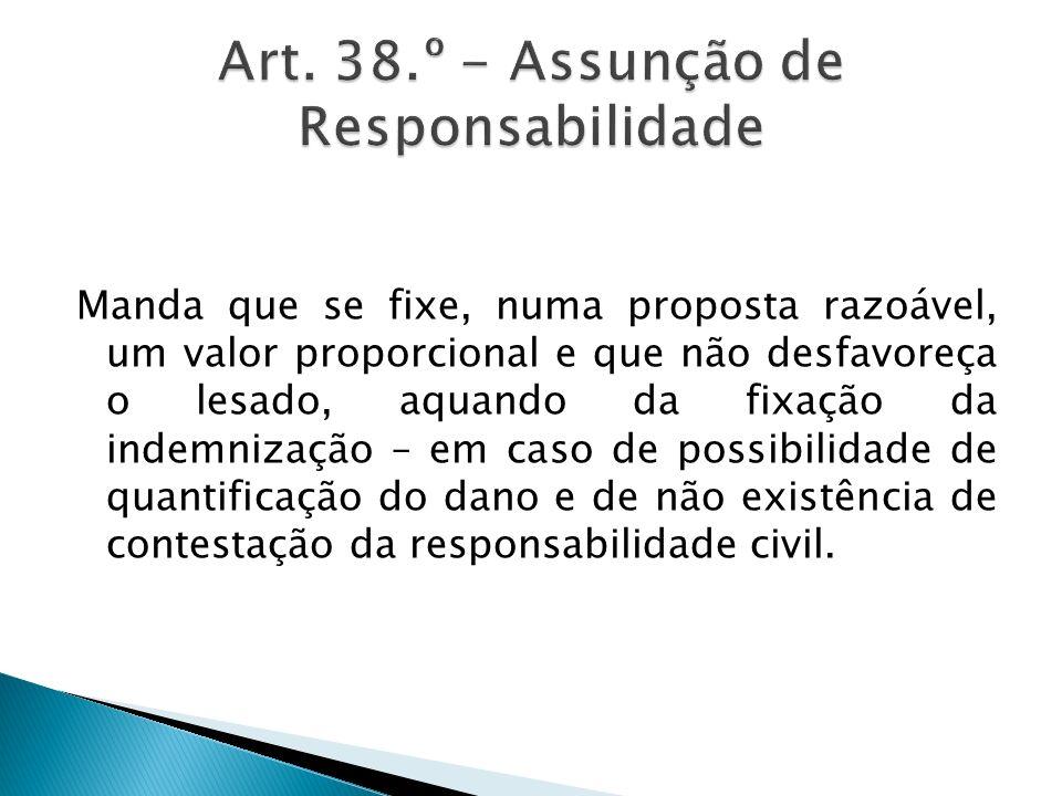Art. 38.º - Assunção de Responsabilidade