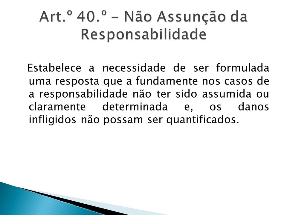 Art.º 40.º - Não Assunção da Responsabilidade