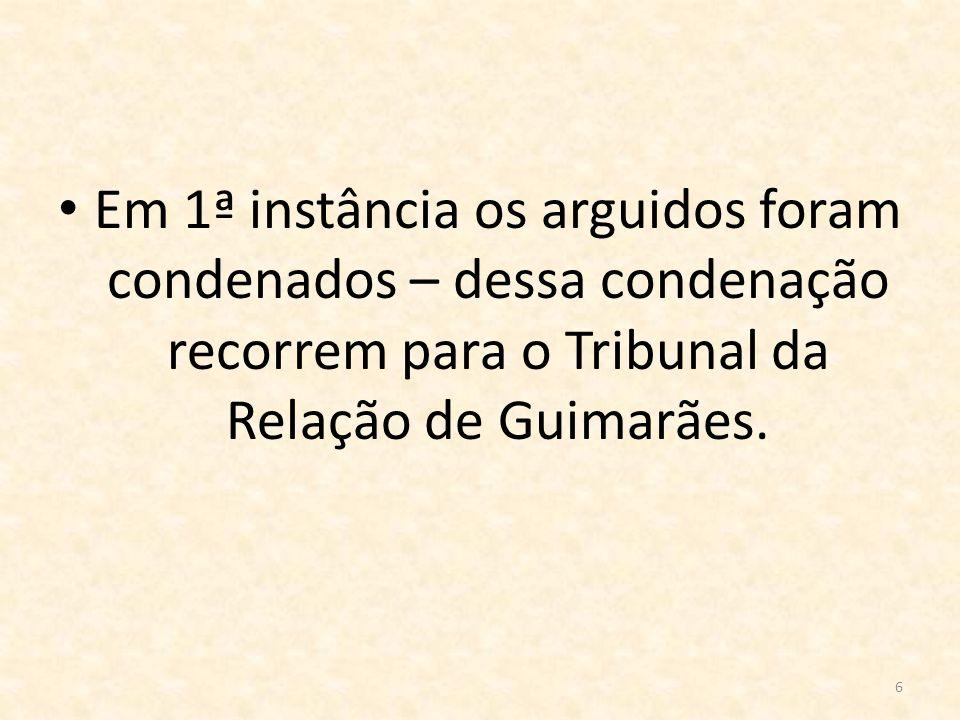 Em 1ª instância os arguidos foram condenados – dessa condenação recorrem para o Tribunal da Relação de Guimarães.