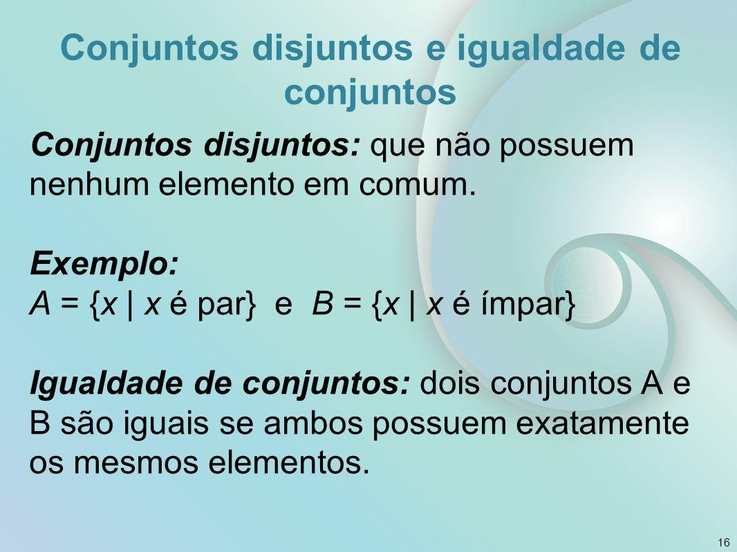 Conjuntos disjuntos e igualdade de conjuntos