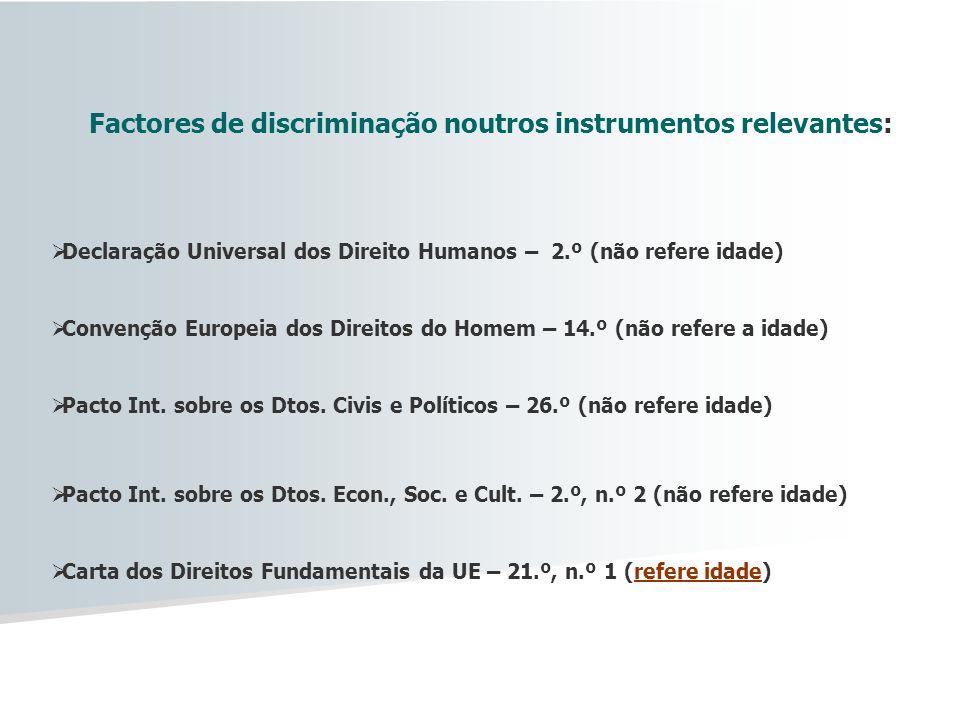 Factores de discriminação noutros instrumentos relevantes: