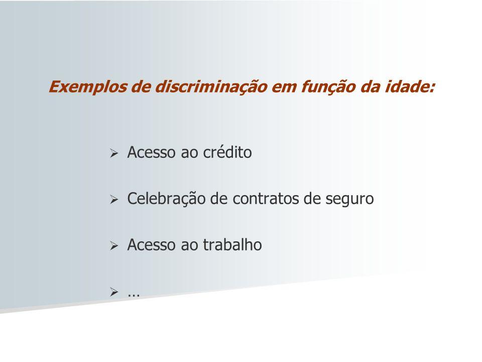 Exemplos de discriminação em função da idade: