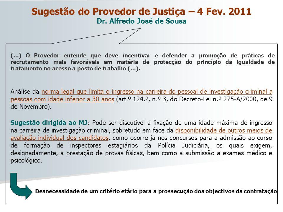 Sugestão do Provedor de Justiça – 4 Fev. 2011 Dr. Alfredo José de Sousa