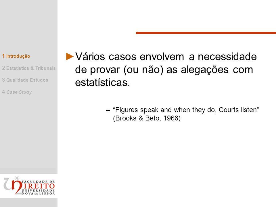 Vários casos envolvem a necessidade de provar (ou não) as alegações com estatísticas.
