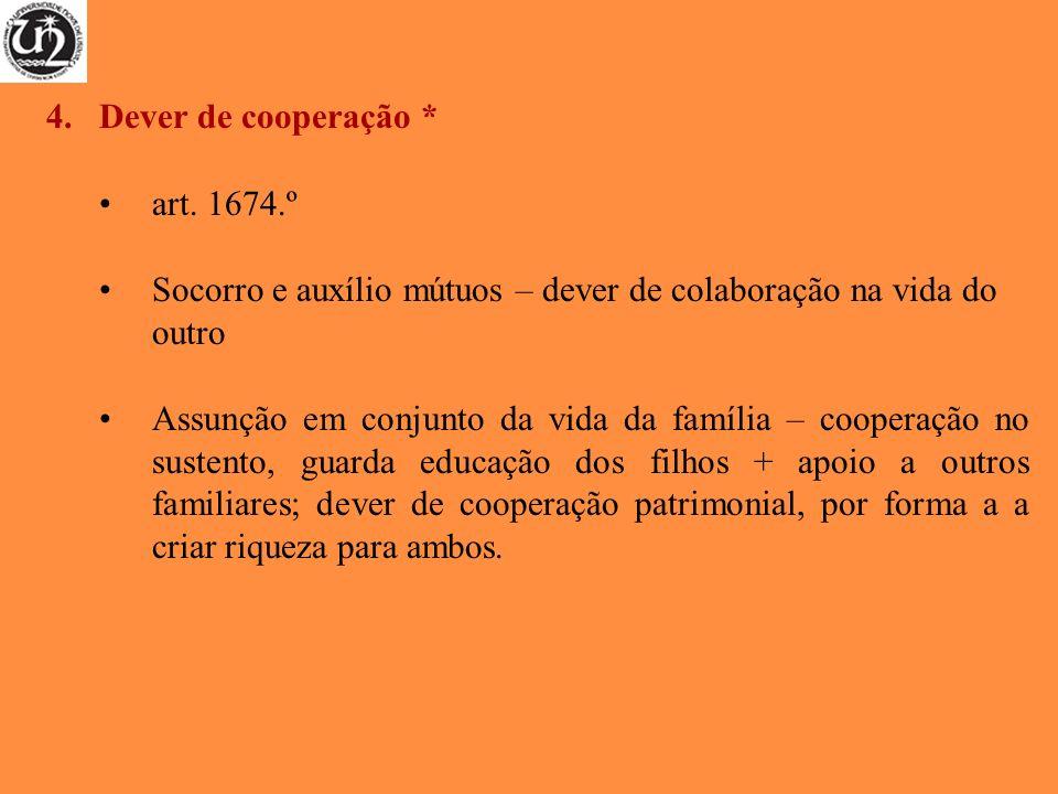 Dever de cooperação * art. 1674.º. Socorro e auxílio mútuos – dever de colaboração na vida do outro.