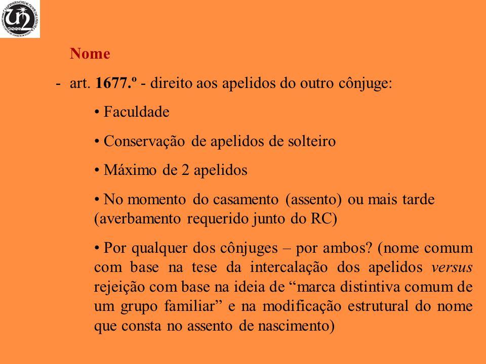 Nome art. 1677.º - direito aos apelidos do outro cônjuge: Faculdade. Conservação de apelidos de solteiro.