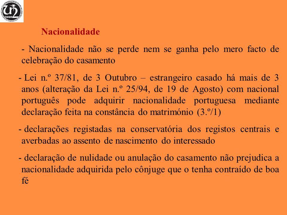 Nacionalidade - Nacionalidade não se perde nem se ganha pelo mero facto de celebração do casamento.