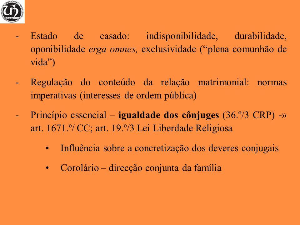 Estado de casado: indisponibilidade, durabilidade, oponibilidade erga omnes, exclusividade ( plena comunhão de vida )